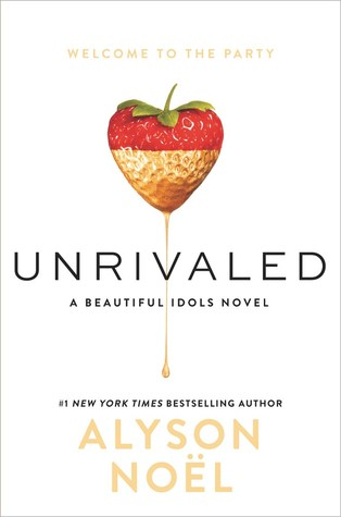 Unrivaled (Beautiful Idols, #1) by Alyson Noel